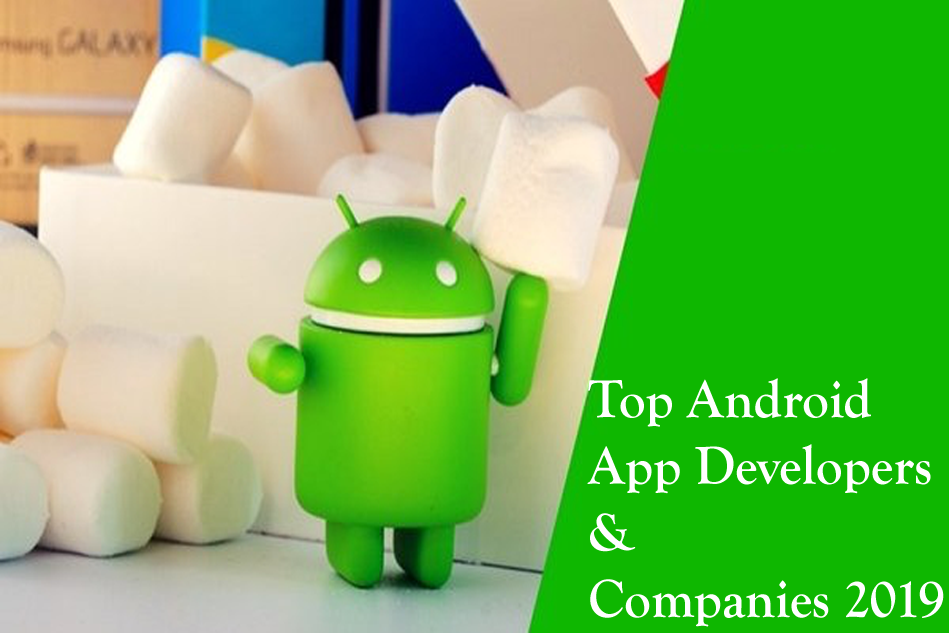 Leading Android App Developers & Development Companies 2019