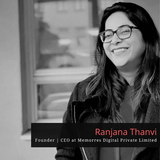 Interview with Ranjana Thanvi – CEO & Founder, Memorres Digital Private Limited